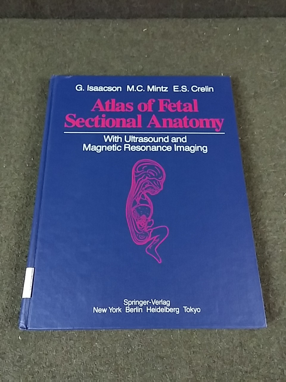 Atlas of Fetal Sectional Anatomy: With Ultrasound and Magnetic ...