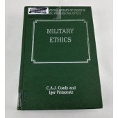 Military Ethics (The International Library of Essays in Public and Professional Ethics)