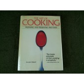 The Art Of Cooking: Preparing and Presenting Fine Food