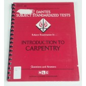 INTRODUCTION TO CARPENTRY (DSST Dantes Subject Standardized Tests) (Passbooks)